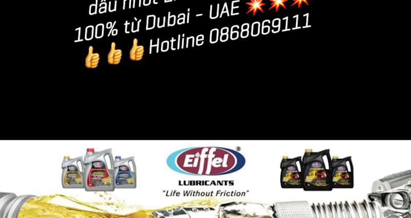 Tìm nhà phân phối độc quyền dầu nhớt Eiffel nhập khẩu 100% từ Dubai - U.A.E